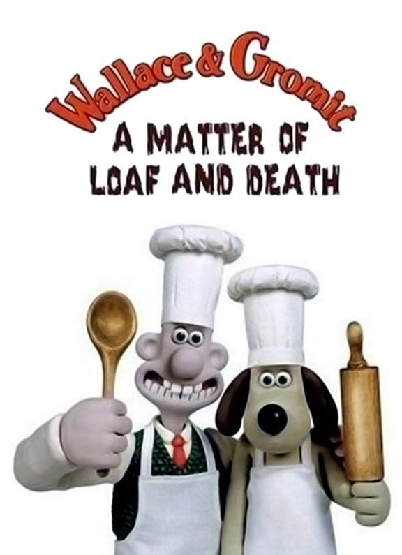 Wallace and Gromit: A Matter of Loaf and Death Poster