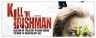 Kill the Irishman: TV Spot - Now Playing