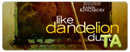 Like Dandelion Dust: Trailer
