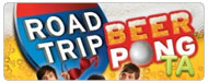 Road Trip II: Beer Pong: The Stick Up