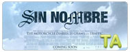 Sin Nombre: International Trailer