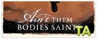 Ain't Them Bodies Saints: Trailer