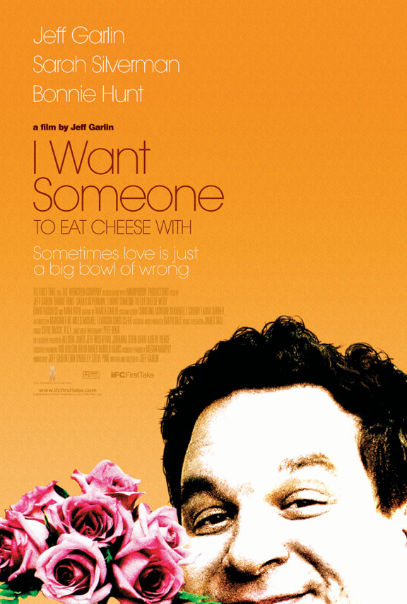 I Want Someone To Eat Cheese With Poster