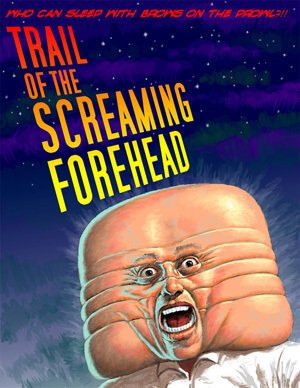 Trail of the Screaming Forehead Poster