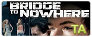 The Bridge to Nowhere: Trailer