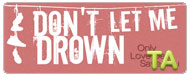 Don't Let Me Drown: Word on the Street