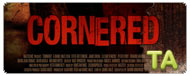 Cornered: Theatrical Trailer