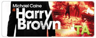 Harry Brown: Lifetime Ago