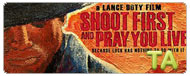 Shoot First and Pray You Live: Trailer