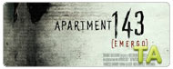 Apartment 143 (Emergo): Anybody There?