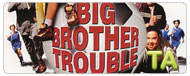 Big Brother Trouble: Trailer