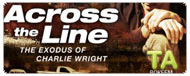 Across the Line: The Exodus of Charlie Wright: Trailer