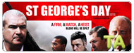 St George's Day: Premiere