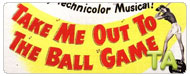 Take Me Out to the Ball Game: Trailer