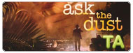Ask the Dust: Trailer