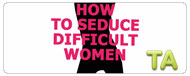 How to Seduce Difficult Women: Trailer