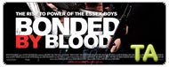 Bonded By Blood: Trailer