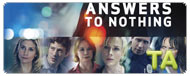 Answers to Nothing: Featurette - Cast Interviews