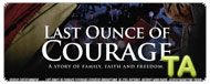 Last Ounce Of Courage: Trailer