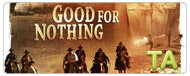 Good For Nothing: Teaser Trailer