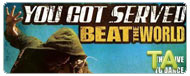 You Got Served: Beat the World: Finale