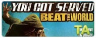 You Got Served: Beat the World: Music Video -