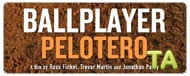 Ballplayer: Pelotero: Trailer
