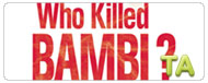 Who Killed Bambi? (Qui a tu� Bambi?): Trailer
