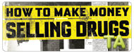 How to Make Money Selling Drugs: Trailer