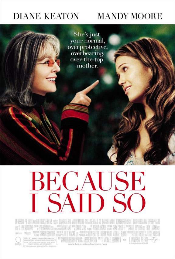 Because I Said So Poster