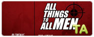 All Things to All Men: Trailer