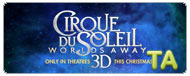 Cirque du Soleil: Worlds Away: Trailer