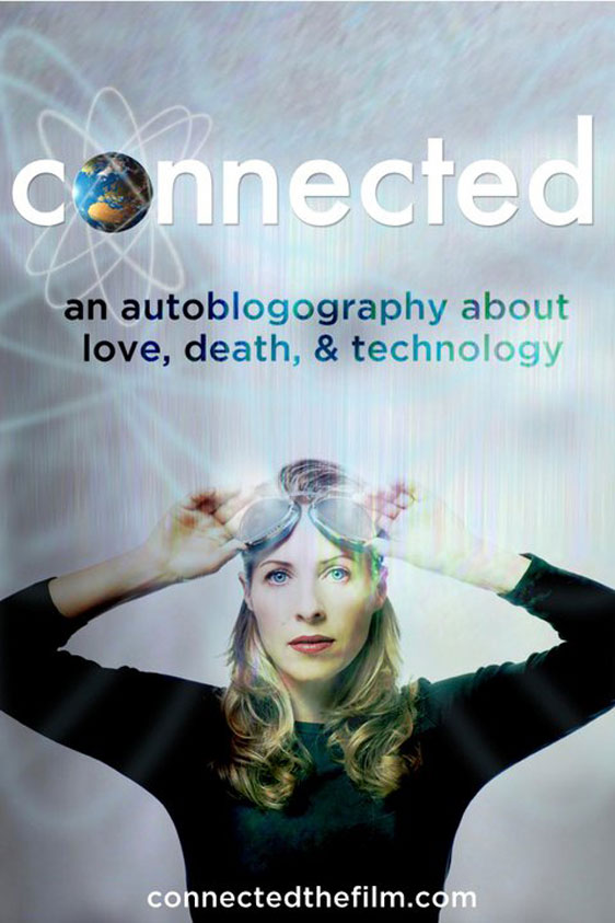 Connected: An Autoblogography about Love, Death and Technology Poster