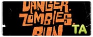 Danger. Zombies. Run.: Teaser Trailer B