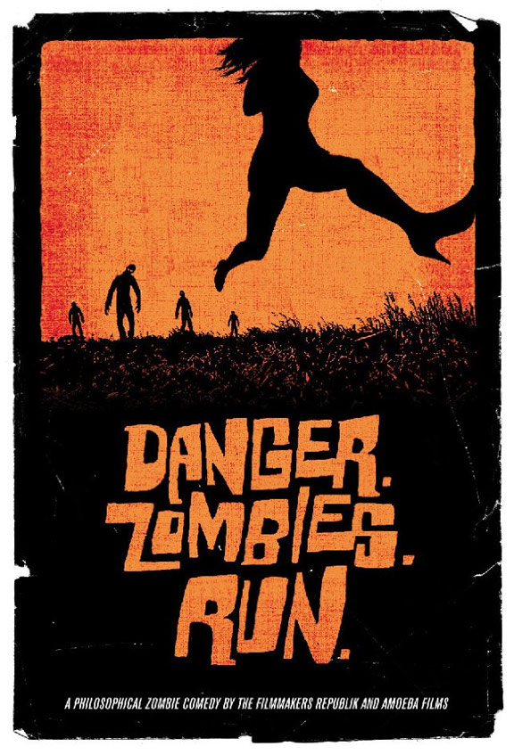 Danger. Zombies. Run. Poster