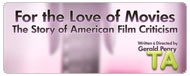 For The Love of Movies: A History of American Film Criticism: Trailer