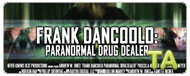 Frank DanCoolo: Paranormal Drug Dealer: Short Film