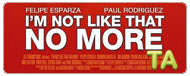 I'm Not Like That No More: Trailer