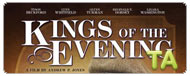 Kings of the Evening: Trailer