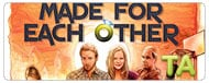Made for Each Other: Trailer B