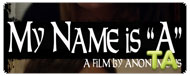 My Name is A: Theatrical Trailer