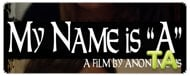 My Name is A: Trailer
