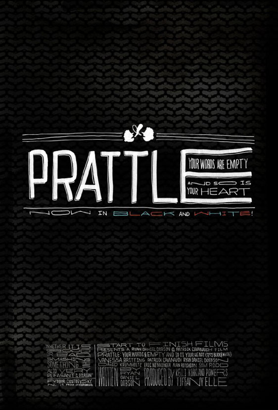 Prattle: Your Words Are Empty And So Is Your Heart (now in black and white!) Poster