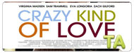 Crazy Kind of Love: Theatrical Trailer