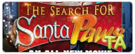 The Search for Santa Paws: Santa Cause
