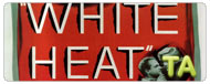 White Heat: Trailer